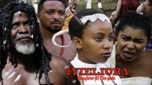 Iyielioba (Daughter Of The Gods) Season 5 - 2019 Nollywood Movie